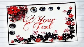 How to Make DIY paper  Quilling Designs - Art/Greeting Card Ideas/Quilling Tutorial!
