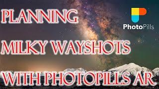 Using PhotoPills to plan Milky Way shots