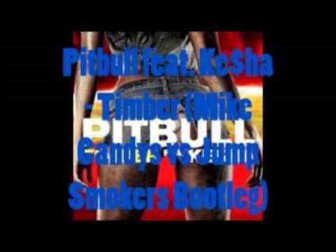Pitbull feat. Ke$ha - Timber (Mike Candys vs Jump Smokers Bootleg)