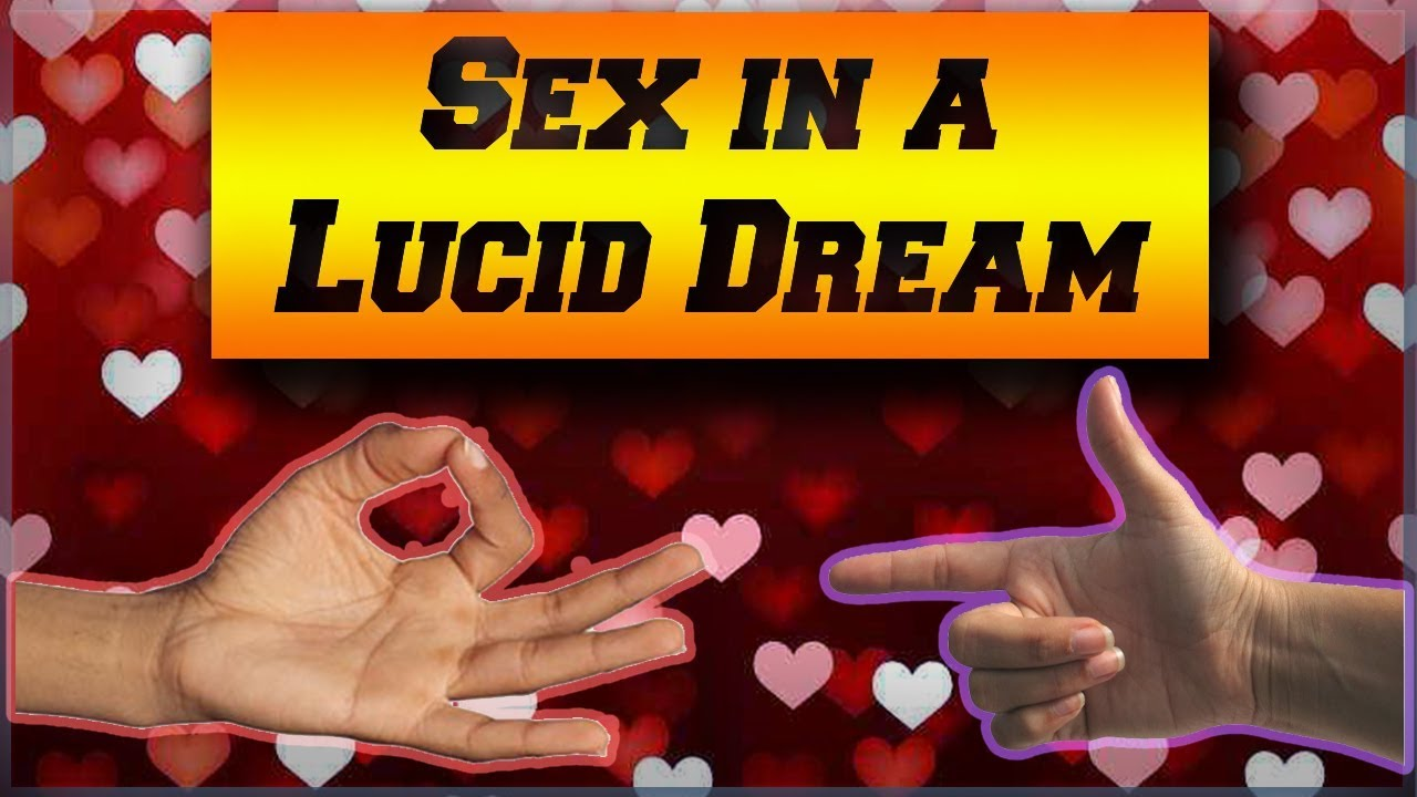 how to have a lucid sex dream