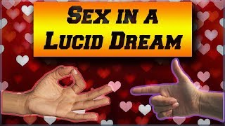 Sex in a Lucid Dream (And How to Do it...)