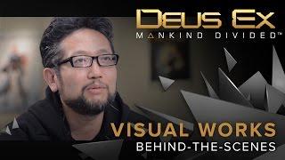Deus Ex: Mankind Divided - Visual Works Behind-the-scenes
