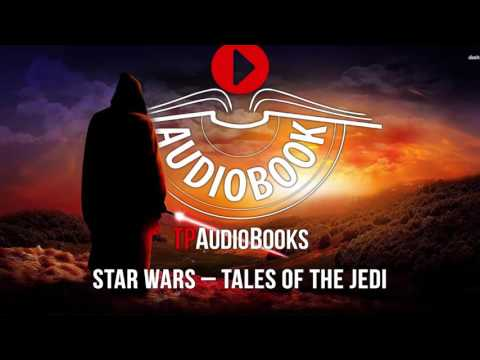 Star Wars - Tales of the Jedi Full Audiobook Part 4 of 4