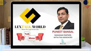 LexTalk World Talk Show with Puneet Bansal, Managing Partner at NITYA Tax Associates