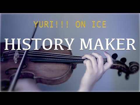 Yuri!!! On Ice - History Maker for violin and piano (COVER)