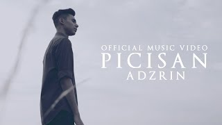 🔴 ADZRIN - Picisan (OFFICIAL MUSIC VIDEO)