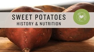 Superfoods - Sweet Potatoes: History & Nutrition