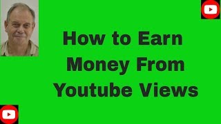 How to Earn Money From Youtube Views