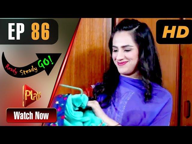 Ready Steady Go - Episode 86 | Play Tv Dramas | Parveen Akbar, Shafqat Khan | Pakistani Drama