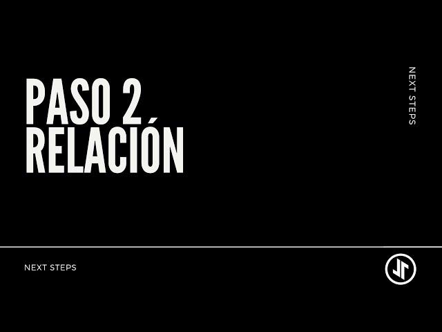 Next Steps: Paso 2   RELACIÓN