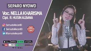 Gambar cover Nella Kharisma - Separo Nyowo (Official Music Video)