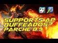 SUPPORTS AP BUFFEADOS EN EL PARCHE 8.9?   BRAND SUPPORT S8