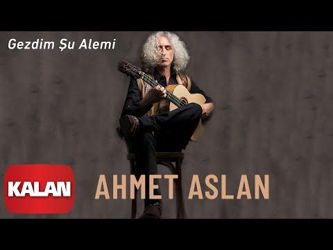 Ahmet Aslan - Gezdim Şu Alemi [ Dornağe Budelay © 2019 Kalan Müzik ]