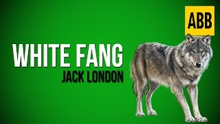 WHITE FANG: Jack London - FULL AudioBook