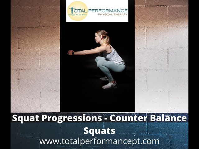 Squat Progressions - Counter Balance Squats