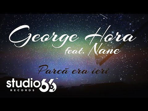 George Hora feat. Nane - Parca era ieri (Audio)