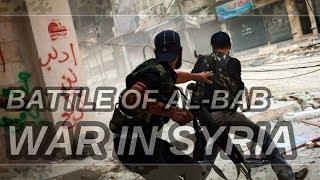 Syria War - Battle of al-Bab - FSA and Turkish Forces Heavy Fighting Around al-Bab
