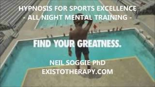 Hypnosis for Sports Greatness - ALL NIGHT MENTAL TRAINING - Existotherapy.com