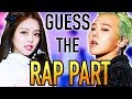 GUESS THE KPOP SONG BY THE RAP PART