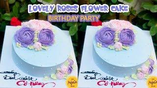 No.4 HOW TO MAKE LOVELY FLOWER CAKE | TRANG TRÍ BÁNH KEM SINH NHẬT HOA HỒNG | MYACA BAKERY