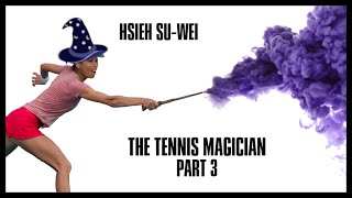 Hsieh Su Wei | The Tennis Magician's Most Magical Shots | Part 03