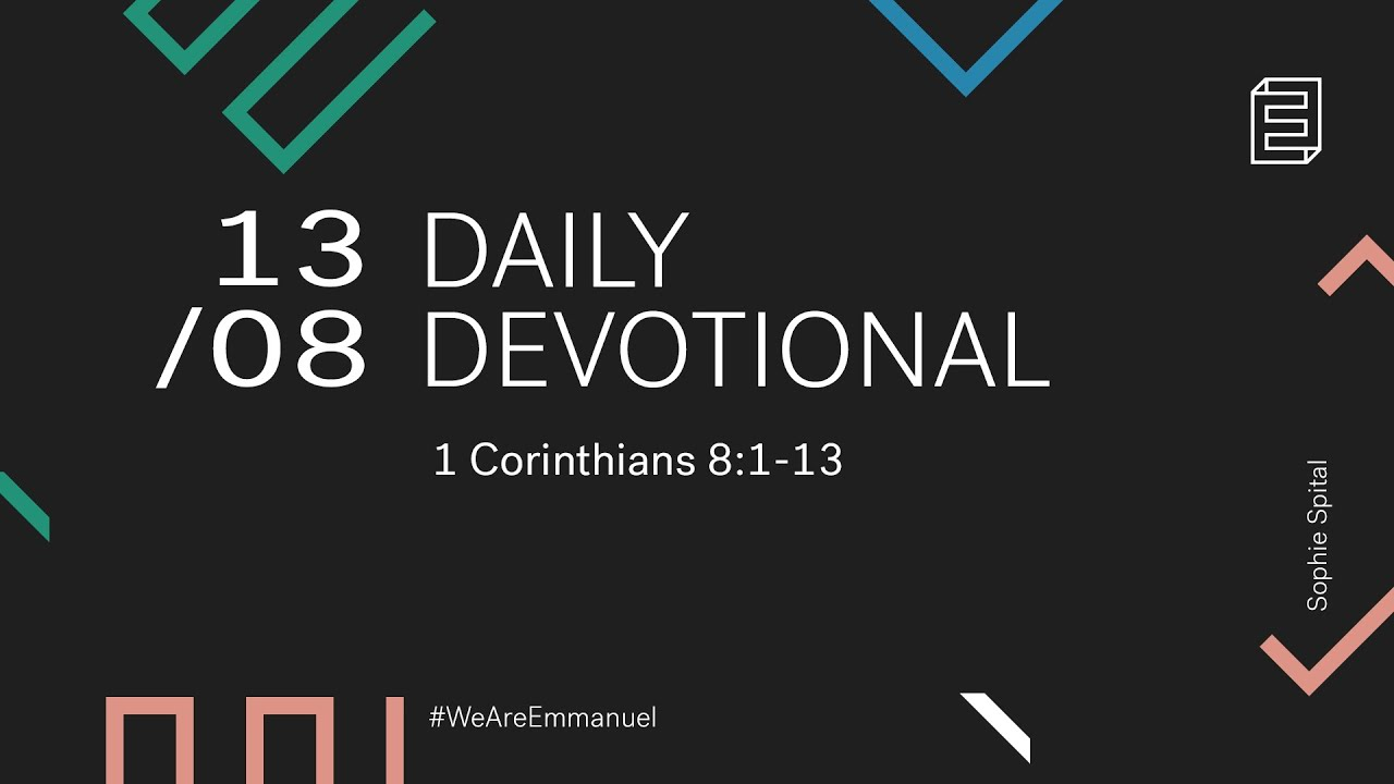 Daily Devotional with Sophie Spital // 1 Corinthians 8:1-13 Cover Image