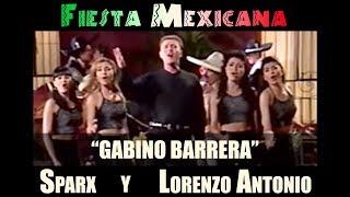 "Lorenzo Antonio y SPARX - ""Gabino Barrera"""