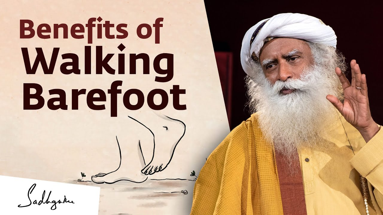 Download How Walking Barefoot Improves Your Health | {Sadhguru Exclusive}