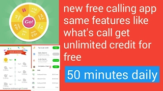 New free callling app same features like what's call daily checkin credit and get unlimited free