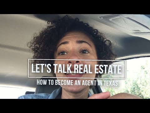 Let's Talk Real Estate: How To Become A Realtor In Texas