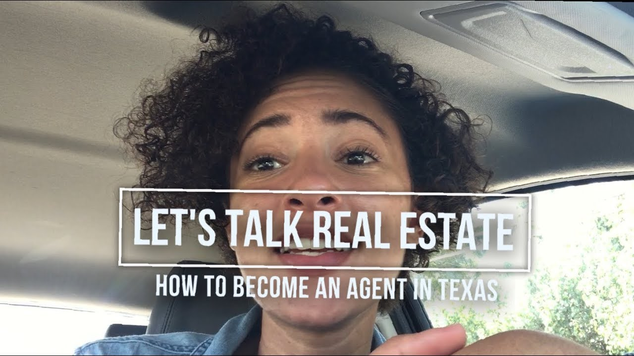 Letu0027s Talk Real Estate: How To Become A Realtor In Texas