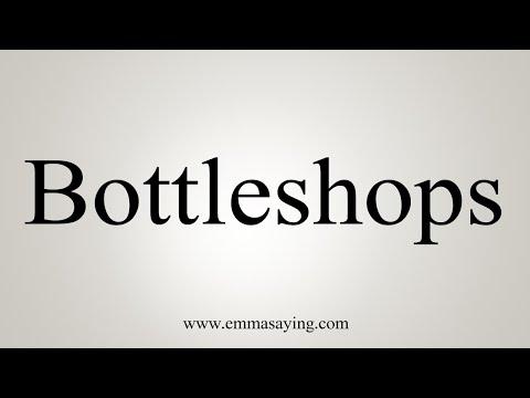How To Pronounce Bottleshops