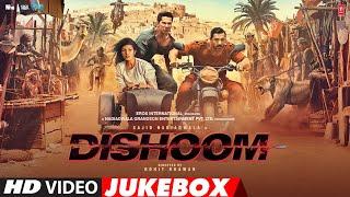 DISHOOM MOVIE - Full Songs | Video Jukebox | John Abraham,Varun Dhawan,Jacqueline Fernandez | Pritam