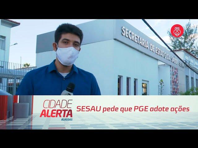 SESAU pede que PGE adote ações para reaver valores pagos na compra de respiradores