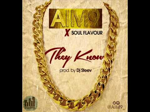 Aim9 ft Soul Flavour - They Know (Audio)