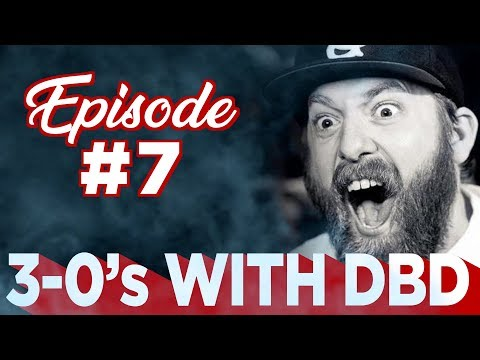 3-0s WITH DBD & IRISH RASTA - EPISODE 7