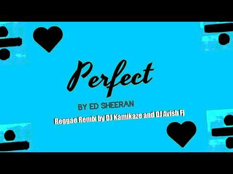 Ed Sheeran - Perfect (reggae remix)