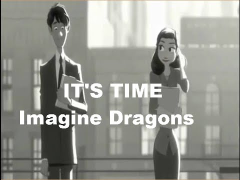 Imagine Dragons- It's Time (Sub Ingles-Español)