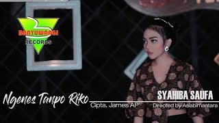NGENES TANPO RIKO - SYAHIBA SAUFA [ Video Music Official ]