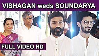FULL VIDEO : Vishagan weds Soundarya wedding | Rajinikanth | Kamal Hassan | Vairamuthu | Dhanush