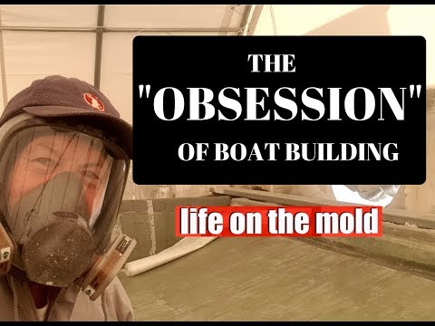 """Building a Catamaran EP039 - The """"Obsession"""" of Boat Building"""