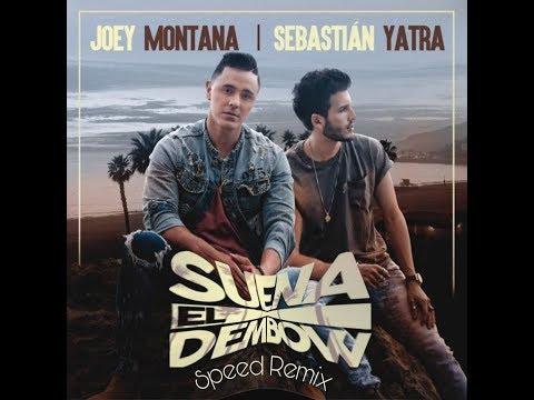 Suena El Dembow. Joey Montana, Sebastian Yatra ft. Speed Remix