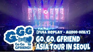 Gambar cover [Full Replay - Audio Only] Go Go GFRIEND Asia Tour in Seoul