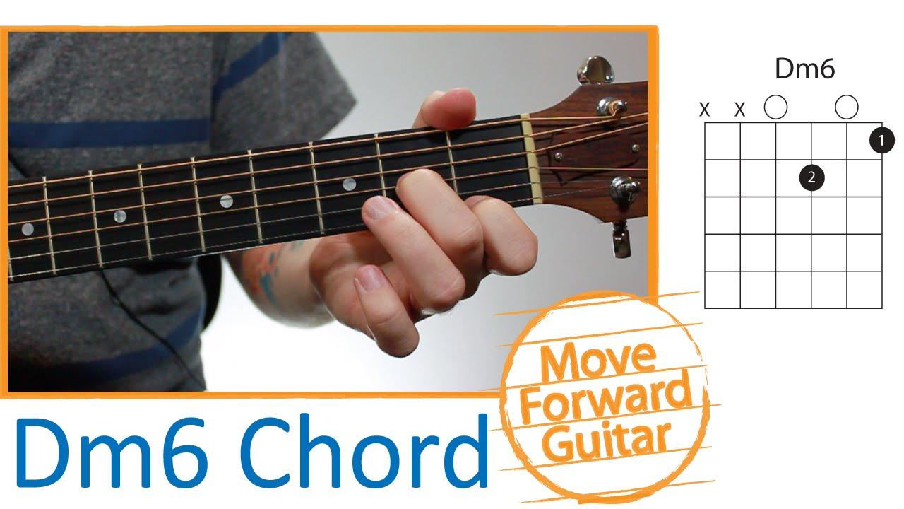 Guitar Chords For Beginners Dm6 Youtube