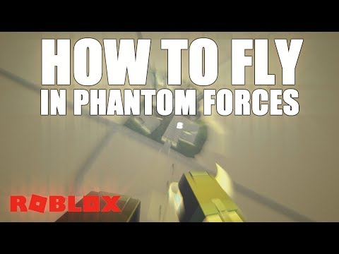 How To Fly In Phantom Forces Exploit Youtube