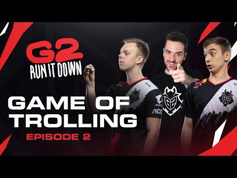 G2 Run It Down | Game Of Trolling