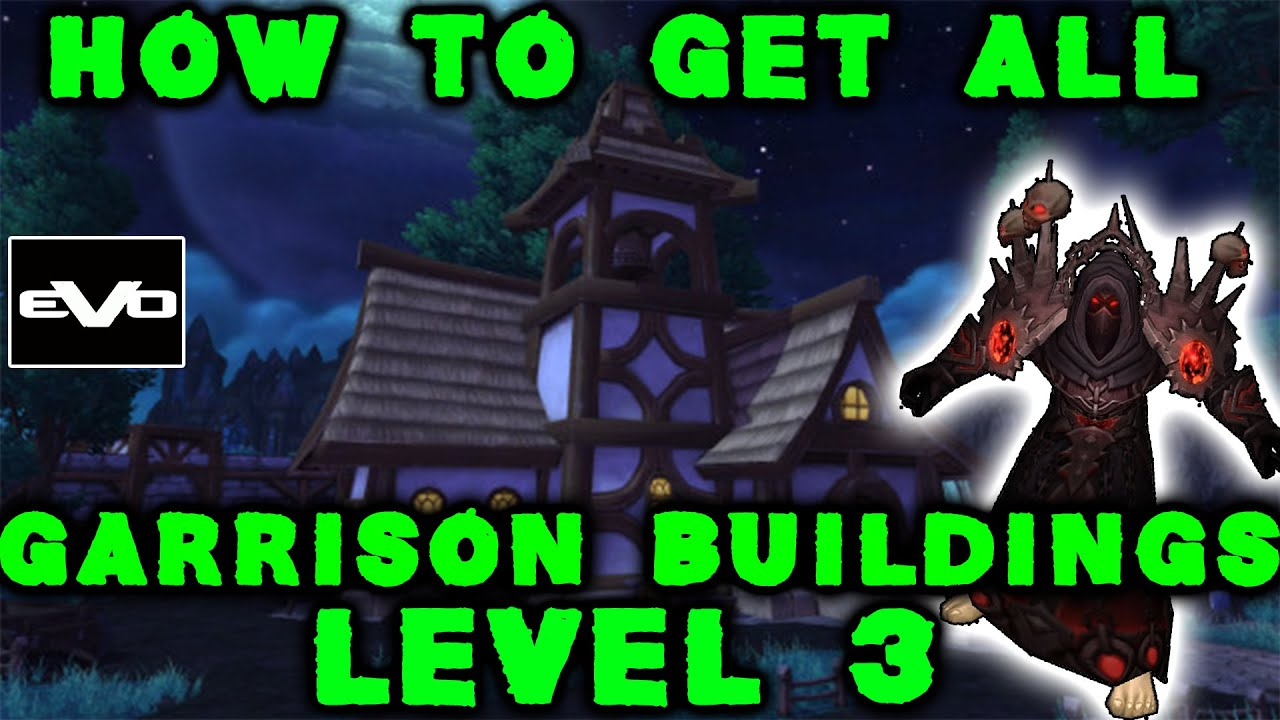 How to get all garrison buildings to level 3 wow 603 youtube how to get all garrison buildings to level 3 wow 603 malvernweather Image collections