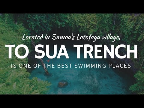 To Sua Ocean Trench & eco TOURISM destinations in Samoa
