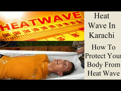 Heat Wave In Karachi || How to protect your body from Heat wave