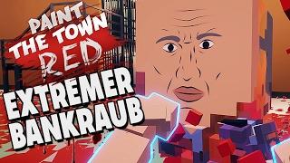 Paint The Town Red Gameplay Deutsch - Extremer Bankraub